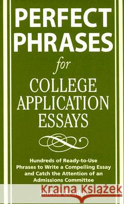 Perfect Phrases for College Application Essays Sheila Bender 9780071546034