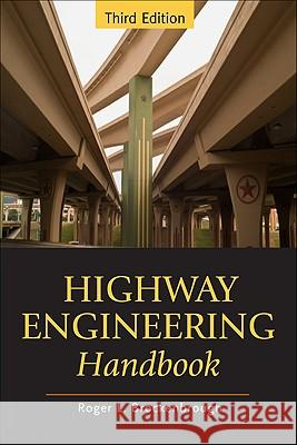 Highway Engineering Handbook: Building and Rehabilitating the Infrastructure Roger L Brockenbrough 9780071597630