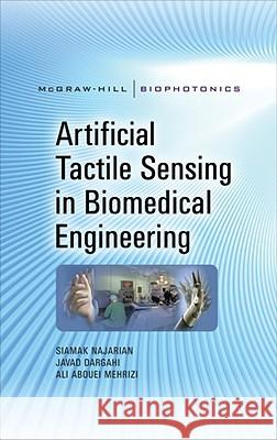 Artificial Tactile Sensing in Biomedical Engineering Siamak Najarian Javad Dargahi Ali Abouei Mehrizi 9780071601511