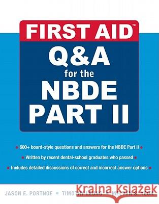 First Aid Q&A for the Nbde Part II Jason Portnof 9780071613729