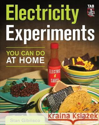 Electricity Experiments You Can Do At Home Stan Gibilisco 9780071621649 0