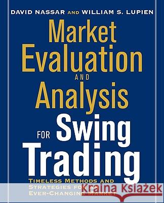 Market Evaluation and Analysis for Swing Trading Bill Lupien David S. Nassar 9780071626408 McGraw-Hill