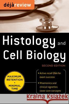 Deja Review Histology & Cell Biology, Second Edition Ricky Grisson 9780071627269 0