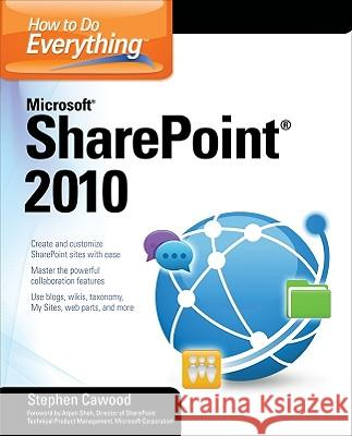 How to Do Everything Microsoft SharePoint 2010 Cawood Stephen 9780071743679