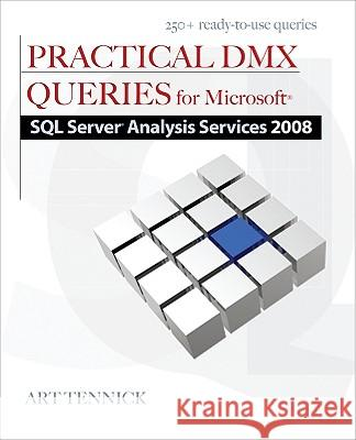 Practical DMX Queries for Microsoft SQL Server Analysis Services 2008 Tennick Art 9780071748667