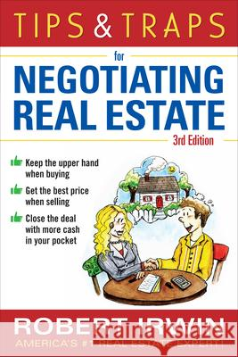 Tips & Traps for Negotiating Real Estate, Third Edition Robert Irwin 9780071750400 0