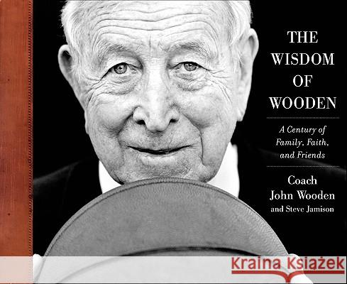 The Wisdom of Wooden: My Century on and Off the Court John Wooden 9780071751162