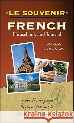 Le souvenir French Phrasebook and Journal Alex Chapin 9780071759373