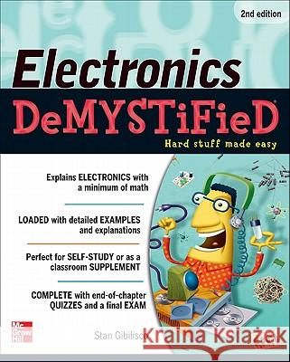 Electronics Demystified, Second Edition Stan Gibilisco 9780071768078 0