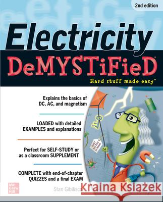 Electricity Demystified, Second Edition Stan Gibilisco 9780071775342 0