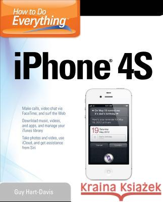 How to Do Everything iPhone 4s Guy Hart-Davis 9780071783071