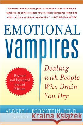 Emotional Vampires: Dealing with People Who Drain You Dry A Bernstein 9780071790956 0
