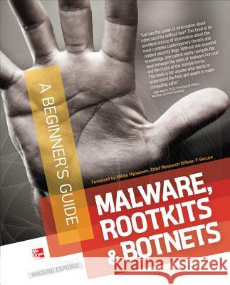Malware, Rootkits & Botnets A Beginner's Guide Christopher Elisan 9780071792066