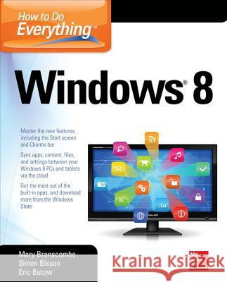 How to Do Everything: Windows 8 Eric Butow 9780071805148