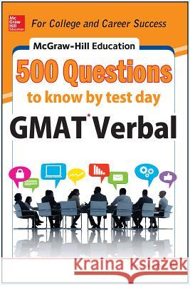 McGraw-Hill Education 500 GMAT Verbal Questions to Know by Test Day Kathy Zahler 9780071812160