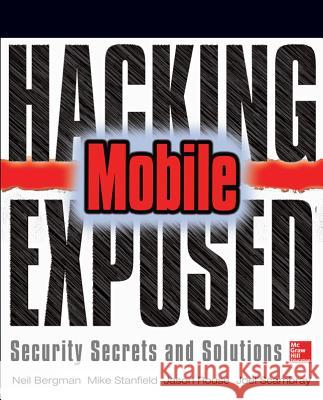 Hacking Exposed Mobile Joel Scambray 9780071817011