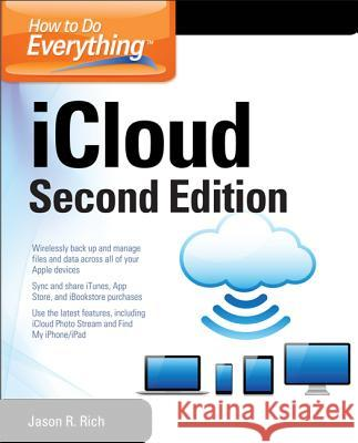 How to Do Everything: Icloud, Second Edition Jason R. Rich 9780071825047