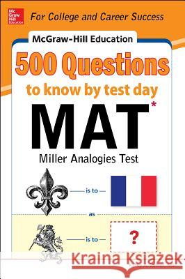 McGraw-Hill Education 500 MAT Questions to Know by Test Day Kathy Zahler 9780071832106
