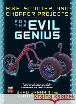 Bike Scooter & Chopper Projects for the Evil Genius Graham 9780071832656