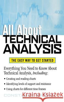 All about Technical Analysis: The Easy Way to Get Started Phillip Brown 9780071833400