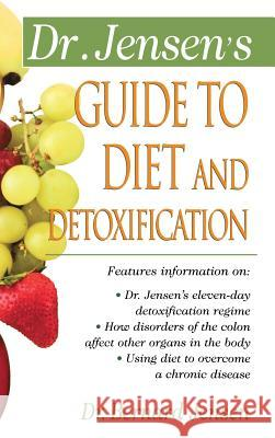 Dr. Jensen's Guide to Diet and Detoxification Patsy Jensen 9780071836760
