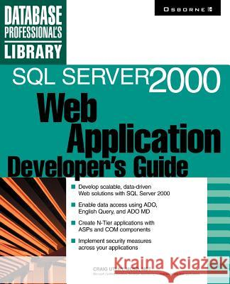 SQL Server 2000 Web Application Developer's Guide Craig Utley 9780072126198