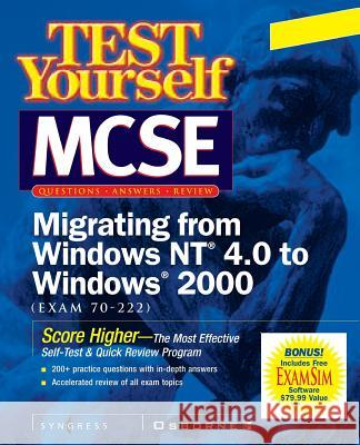 Test Yourself MCSE Migrating From NT 4.0 TO Windows 2000 (Exam 70-222) Syngress Media Inc                       Inc Syngres 9780072129311