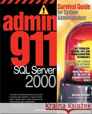 Admin911 SQL Server 2000: A Survival Guide for System Administrators (2000) Brian Knight 9780072130973
