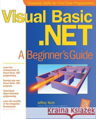 Visual Basic.Net: A Beginner's Guide Jeff Kent Michael Mueller Lyssa Wald 9780072131208
