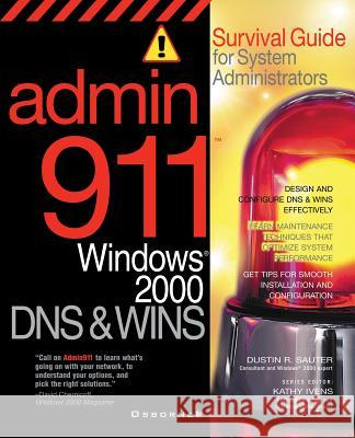 DNS and WINS : Survival Guide for System Administrators Dustin Sauter 9780072131543