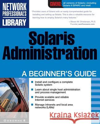 Solaris Administration: A Beginner's Guide Paul Watters 9780072131550