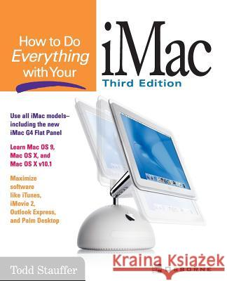 How to Do Everything with Your iMac Todd Stauffer 9780072131727