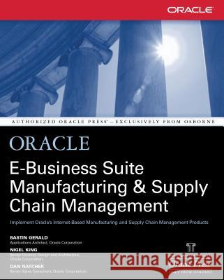 Oracle Manufacturing and Supply Chain Handbook Bastin Gerald Nigel King Dan Natchek 9780072133790