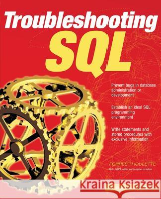 Troubleshooting SQL Forrest Houlette 9780072134896