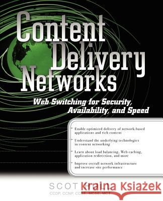 Content Delivery Networks: Web Switching for Security, Availability, and Speed Scot Hull 9780072190465