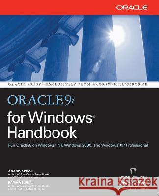 Oracle9i for Windows Handbook Anand Adkoli Rama Velpuri 9780072190922