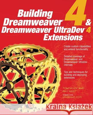 Building Dreamweaver 4 and Dreamweaver UltraDev Extensions Tom Muck Ray West 9780072191561