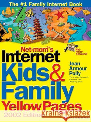 Net-Mom (R) 's Internet Kids & Family Yellow Pages (2002) (2002) Jean Armour Polly 9780072192476