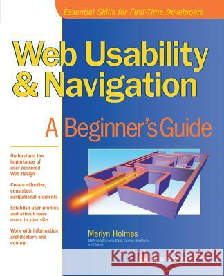 Web Usability & Navigation: A Beginner's Guide Merlyn Holmes 9780072192612