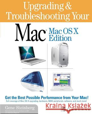 Upgrading and Troubleshooting Your Mac Gene Steinberg 9780072193596