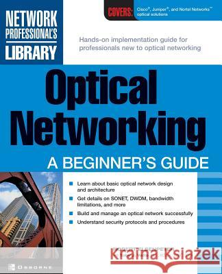 Optical Networking: A Beginner's Guide Robert C. Elsenpeter Toby J. Velte 9780072193985