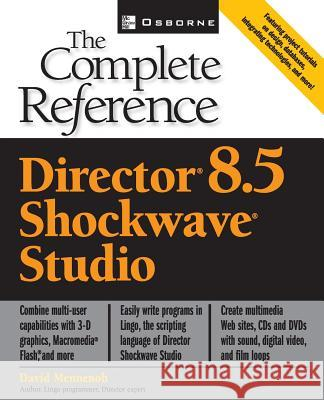 Macromedia Director 8.5: The Complete Reference David Mennenoh 9780072194098