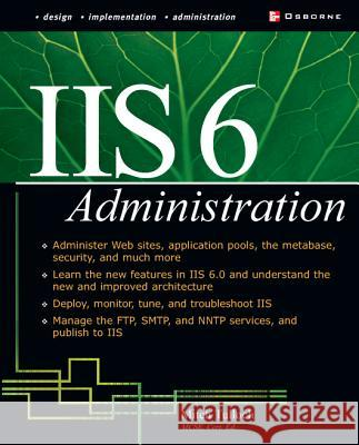IIS 6 Administration Mitch Tulloch 9780072194852