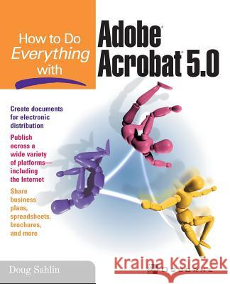 How to do Everything with Adobe(R) Acrobat(R) 5.0 Doug Sahlin 9780072195118