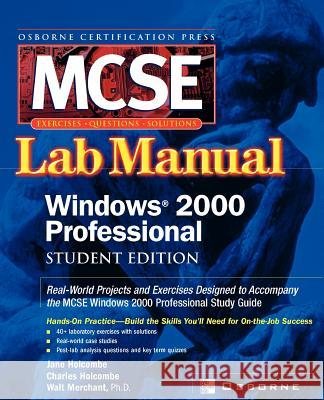MCSE Windows 2000 Professional Lab Manual (Exam 70-210) Jane Holcombe Donald Fisher Walter G., Jr. Merchant 9780072223002