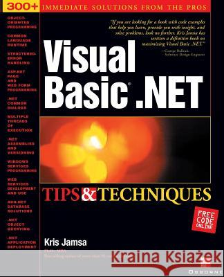 Visual Basic .Net Tips and Techniques Kris Jamsa 9780072223187