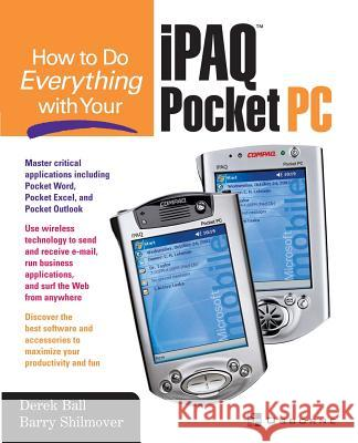 How to Do Everything with Your iPAQ Derek Ball Barry Shilmover 9780072223330