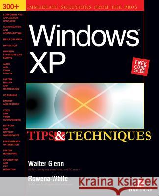Windows XP Tips & Techniques Walter J. Glenn 9780072223347
