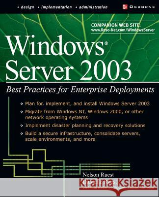 Windows Server 2003: Best Practices for Enterprise Deployments Danielle Ruest Nelson Ruest Nelson Ruest 9780072223439