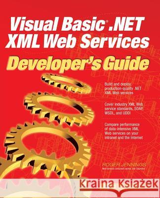 Visual Basic .Net XML Web Services Developer's Guide Roger Jennings 9780072223699